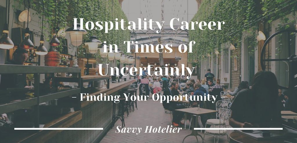Hospitality Career in Times of Uncertainly - Find Your Opportunity